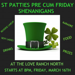 St Patties Friday Party At LOVE RANCH NORTH